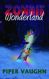 Zombie Wonderland by Piper Vaughn