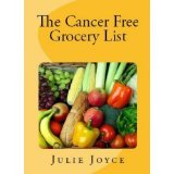 The Cancer Free Grocery List by Julie Joyce