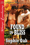 Found in Bliss by Sophie Oak