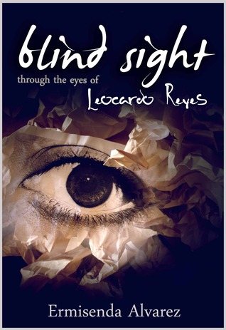 Blind Sight Through the Eyes of Leocardo Reyes (Blind Sight, #1 Leocardo)