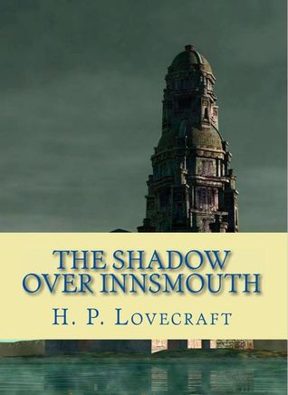 The Shadow over Innsmouth and Other Stories of Horror