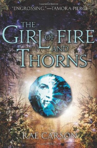 The Girl of Fire and Thorns by Rae Carson
