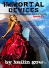 Immortal Devices (Steampunk Scarlett, #2)