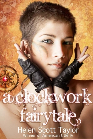 A Clockwork Fairytale by Helen Scott Taylor