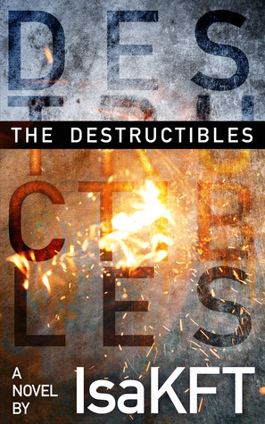 The Destructibles by IsaKFT