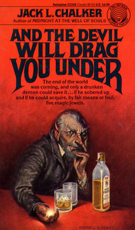 And the Devil Will Drag You Under by Jack L. Chalker