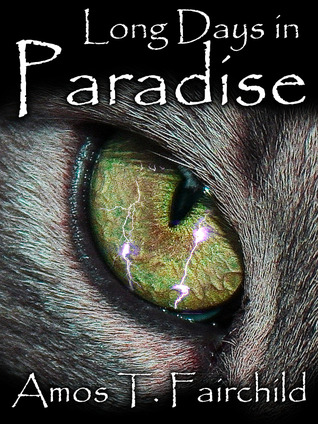 Long Days in Paradise by Amos T. Fairchild