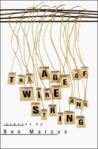 The Age of Wire and String by Ben Marcus