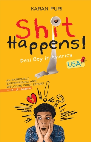 Shit Happens: Desi Boy in America
