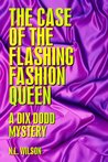 The Case of the Flashing Fashion Queen (Dix Dodd Mystery, #1)