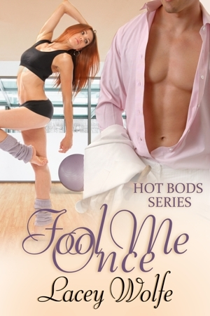 Fool Me Once (Hot Bods, #1)