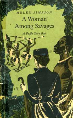A Woman Among Savages by Helen de Guerry Simpson