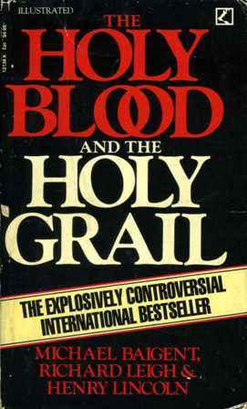 The Holy Blood and the Holy Grail by Michael Baigent