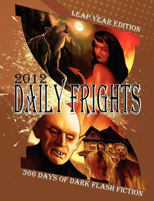 Daily Frights 2012 by Jessy Marie Roberts