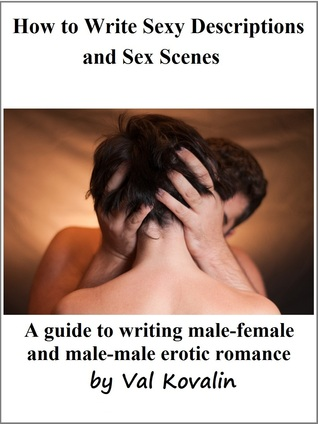 How to Write Sexy Descriptions and Sex Scenes