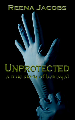 Unprotected: a true story of betrayal