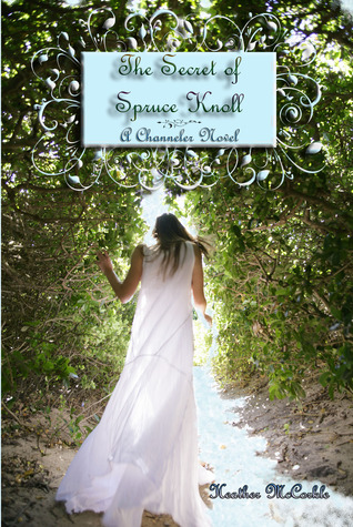 The Secret of Spruce Knoll (Channeler, #1)