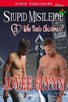Stupid Mistletoe (Who Needs Christmas?, #3)