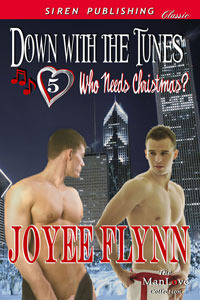Down With The Tunes (Who Needs Christmas? #5)