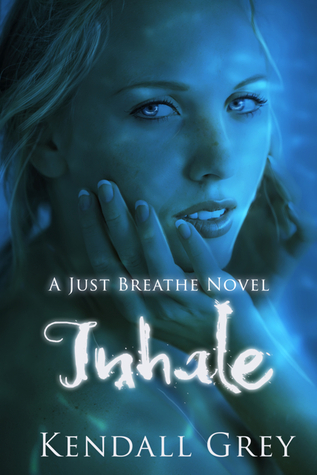 Just breathe trilogy, Just Breathe, Kendall Grey, Inhale