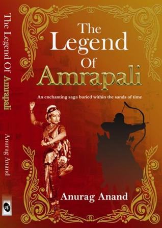 The Legend of Amrapali by Anurag Anand