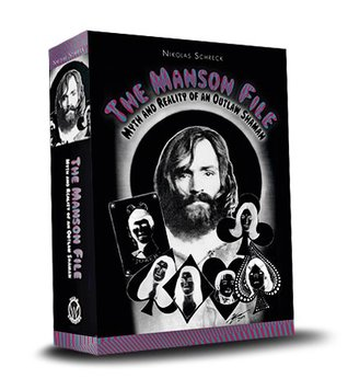 The Manson File: Myth and Reality of an Outlaw Shaman