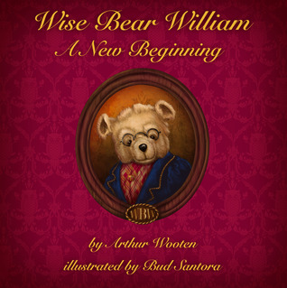 Wise Bear William by Arthur Wooten