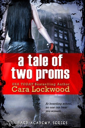 A Tale of Two Proms by Cara Lockwood