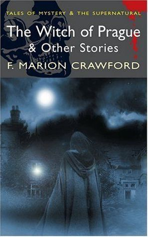 The Witch Of Prague & Other Stories (Tales Of Mystery & The Supernatural)