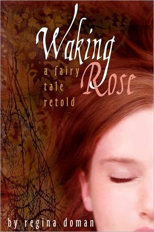 Waking Rose by Regina Doman