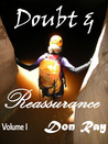 Doubt and Reassurance Volume I