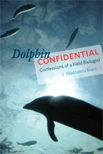 Dolphin Confidential by Maddalena Bearzi