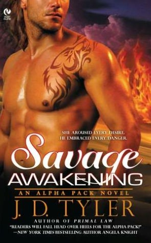 Savage Awakening by J.D. Tyler