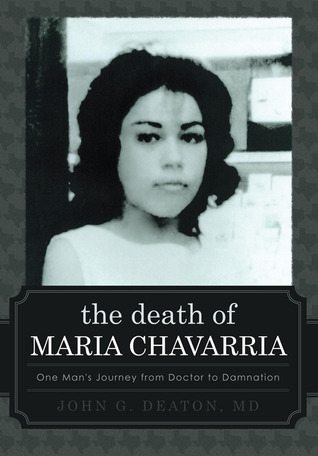 The Death of Maria Chavarria by John Deaton