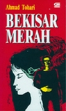 Bekisar Merah by Ahmad Tohari
