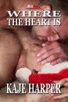 Where the Heart Is by Kaje Harper
