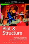 Plot &amp; Structure by James Scott Bell