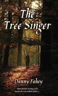 The Tree Singer by Danny Fahey