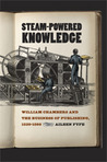 Steam-Powered Knowledge by Aileen Fyfe