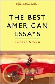 robert atwan best american essays The best american essays has 58 ratings and 5 reviews wendy said: some very good stuff here -- much less interesting than the regular annual, and stup.