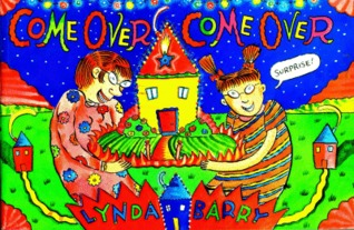 Come Over, Come Over by Lynda Barry