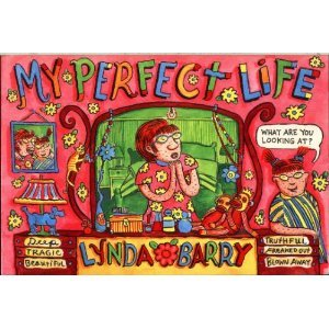 My Perfect Life by Lynda Barry