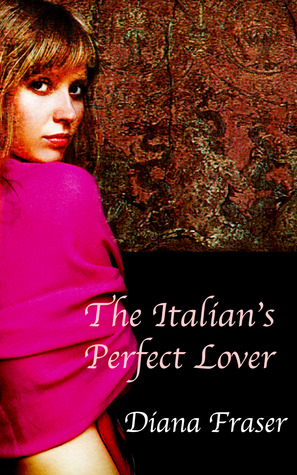 The Italian's Perfect Lover by Diana Fraser