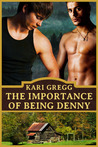 The Importance of Being Denny by Kari Gregg