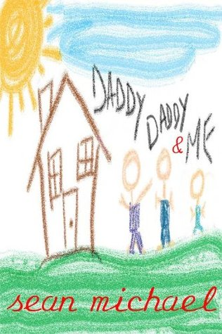 Daddy, Daddy and Me by Sean Michael