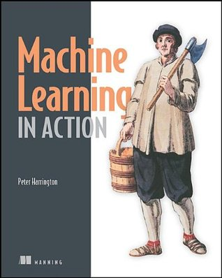 Machine Learning in Action by Peter Harrington