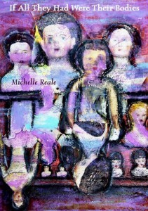 If All They Had Were Their Bodies by Michelle Reale