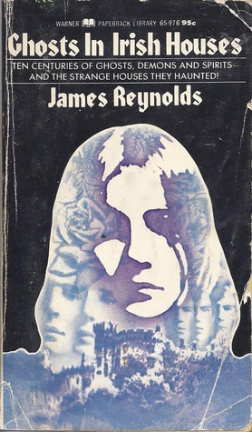 Ghosts in Irish Houses by James Reynolds
