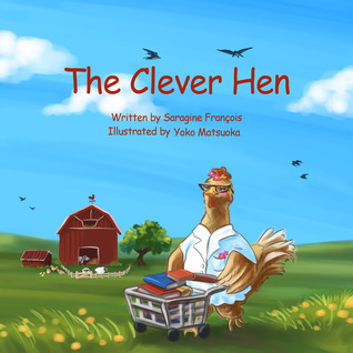 The Clever Hen by Saragine Francois
