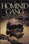 The Hominid Gang: Behind the Scenes in the Search for Human Origins